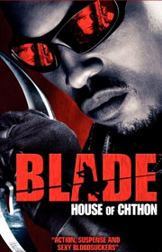 Blade: House of Chthon!